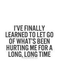I've Finally Learned  To Let Go...