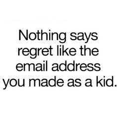 Too true. Comment with your first email address/screen name! #regram from @bustle
