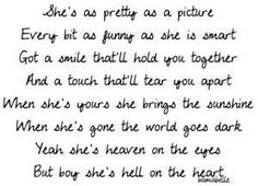 She's hell on the heart, Eric Church