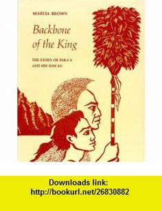 Backbone of the King The Story of Pakaa and His Son Ku (Kolowalu ) (9780824809638) Marcia Brown , ISBN-10: 0824809637  , ISBN-13: 978-0824809638 ,  , tutorials , pdf , ebook , torrent , downloads , rapidshare , filesonic , hotfile , megaupload , fileserve