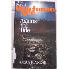 Image detail for -... Story of Watchman Nee: Angus Kinnear: 9780842300452: Amazon.com: Books