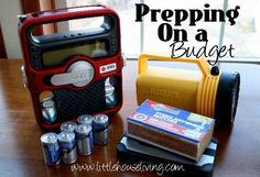 Prepping on a Budget. What to buy so you can be prepared...even on a small budget.