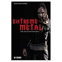 Extreme Metal : Music and Culture on the Edge by Keith Kahn-Harris Hardcover) for sale online One Step Beyond, Extreme Metal, Cultural Studies, Bound Book, Book Nooks, Ebook Pdf, Heavy Metal, My Music, Books Online