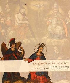 Patrimonio religioso de la Villa de Tegueste / [Autores Rosario Álvarez Martínez... (et al.)] ; dir. científica Carlos Rodríguz Morales. http://absysnetweb.bbtk.ull.es/cgi-bin/abnetopac01?TITN=515561