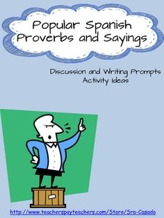 This is a fun cultural activity (100% in Spanish) to teach students about Spanish Proverbs that you hear in everyday conversation.  **These proverbs are NOT religious** $ #WritingPrompts #DiscussionPrompts #Spanish