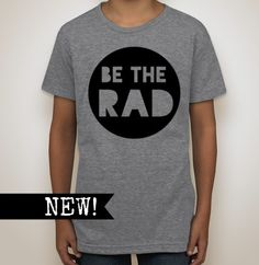 NEW! Be The Rad Tee in Grey by BugarooBrand.com // Be the Rad you wish to see in the world. Available in Infant, Toddler, Youth & Adult sizes.