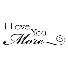 Wall Quote I Love You More ❤ liked on Polyvore