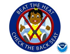Beat the heat, check the backseat- never leave a child in the car alone!