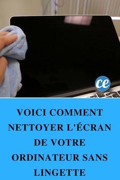 Voici Comment Nettoyer l'Écran de Votre Ordinateur SANS Lingette.