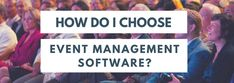 How do I choose an event management software?