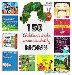 150 Children's Books recommended by Moms - Artsy Craftsy Mom #ContainsAffiliateLinks