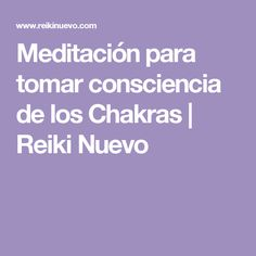 Meditación para tomar consciencia de los Chakras | Reiki Nuevo