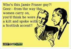 Sigh...I love Jamie Fraser from Outlander.