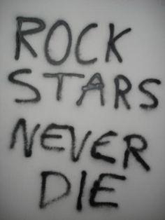 ~rock stars never die . . . ever~
