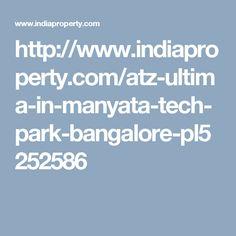 http://www.indiaproperty.com/atz-ultima-in-manyata-tech-park-bangalore-pl5252586