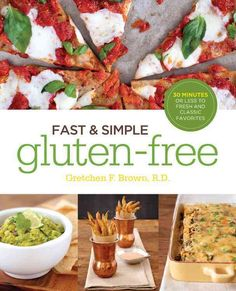 Fast & Simple Gluten-Free: 30 Minutes or Less to Fresh and Classic Favorites