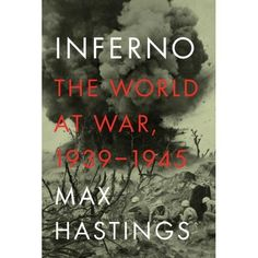 Book Description: From one of our finest military historians, a monumental work that shows us at once the truly global reach of World War II and its deeply personal consequences.    World War II involved tens of millions of soldiers and cost sixty million lives—an average of twenty-seven thousand a day. For thirty-five years, Max Hastings has researched and written about different aspects of the war. Now, for the first time, he gives us a magnificent, single-volume history of the entire war…