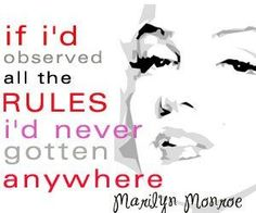 because after all...well behaved women rarely make history.