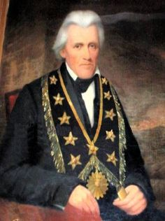 Andrew Jackson - Brother Presidents Wives, Black Presidents, Andrew Jackson, Famous Freemasons, Battle Of New Orleans, Jobs Daughters, Masonic Lodge, Templer, Eastern Star