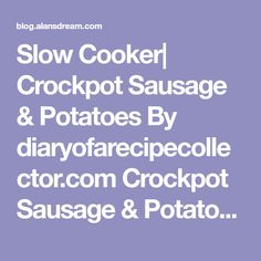 Slow Cooker  Crockpot Sausage & Potatoes By diaryofarecipecollector.com Crockpot Sausage & Potatoes is such an easy dinner idea with only fi... Easy Crockpot Pork Chops, Crockpot Sausage And Potatoes, Chocolate Eclair Pie, Creamed Mushrooms, Stuffed Mushrooms, Creole Seasoning, Five Ingredients, Smoked Pork, Mushroom Soup