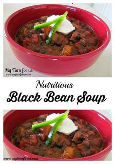 Black Bean Soup is not only delicious it's very nutritious!   http://www.myturnforus.com/2014/02/black-bean-soup.html