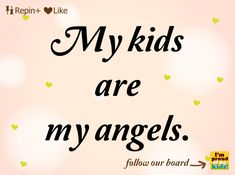 My kids are my angels