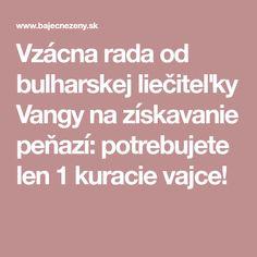 Vzácna rada od bulharskej liečiteľky Vangy na získavanie peňazí: potrebujete len 1 kuracie vajce! Baba Vanga, Bebe