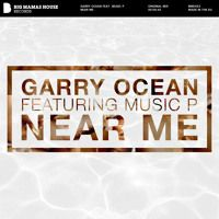 Garry Ocean feat. Music P - Near Me by Garry Ocean on SoundCloud