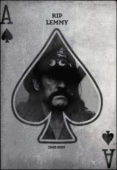R.I.P Lemmy,you will be missed,thanks for the music and for being you,a fine man indeed,Bottoms Up,Rock ,n Roll and play it LOUD!!