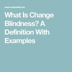 What Is Change Blindness? A Definition With Examples