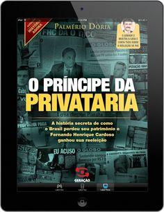 O Príncipe da Privataria (2013); Geração Editorial.