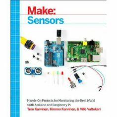 Make: Sensors: A Hands-On Primer for Monitoring the Real World with Arduino and Raspberry Pi: Tero Karvinen, Kimmo Karvinen, Ville Valtokari: 9781449368104: Books - Amazon.ca