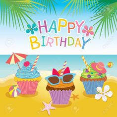 Illustration vector of fantasy cupcakes for summer concept theme of party for birthday card.Beach background and colorful. Happy Birthday Beach Images, Birthday Quotes Funny For Her, Happy Birthday Art, Funny Happy Birthday Wishes, Happy Party, Birthday Fun, Humor Birthday, Birthday Greetings For Facebook, Birthday Blessings