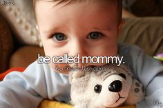 Be called #Mommy.