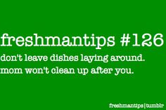 Nervous about entering college? Freshmantips has hundreds of pieces of advice that you may not have thought of.
