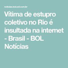 Vítima de estupro coletivo no Rio é insultada na internet - Brasil - BOL Notícias