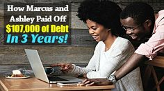 How Marcus and Ashley Paid off $107,000 of Debt in 3 Years via @hisandhermoney