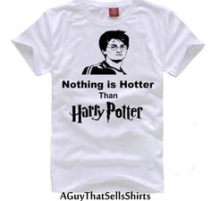 Funny Harry Potter Shirt Nothing is hotter than harry potter. $13.99, via Etsy.
