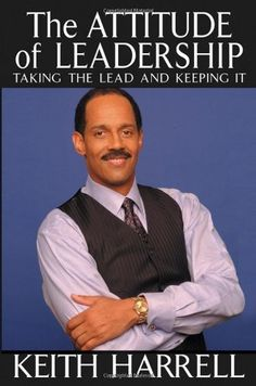The Attitude of Leadership: Taking the Lead and Keeping It by Keith Harrell, http://www.amazon.com/dp/0471420247/ref=cm_sw_r_pi_dp_PXvZpb0M24V7K