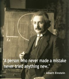 Don't ever be afraid to try something new.  #Einstein #quote #evokad