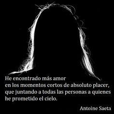 Antoine Saeta, Frases, quotes, poesía, poema, poeta, escritor, amor, romanticismo, verso, versos, placer, cielo, promesas.