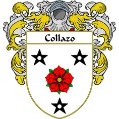 Collazo Coat of Arms   http://spanishcoatofarms.com/ has a wide variety of products with your Hispanic surname with your coat of arms/family crest, flags and national symbols from Mexico, Peurto Rico, Cuba and many more available upon request.