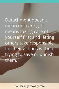 Whenever there is addiction or difficult personality issues detachment can be a lifesaver. Healthy relationships understand the importance of letting go. Detachment doesn't mean you stop loving the person, but it does mean something needs to change for you to stay calm and keep your sanity. #detachment #letting-go #breakup #marriage Healthy Relationships, Relationship Advice, Prayer For Married Couples, Appreciation Quotes, What Men Want, Character Quotes, Marriage Life, Good Thoughts, Positive Thoughts