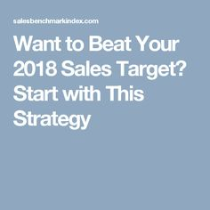 Want to Beat Your 2018 Sales Target? Start with This Strategy Exceed, Beats, Target, Target Audience