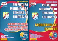 Apostilas Concurso Prefeitura do Município de Teixeira de Freitas/BA - 2015: - Cargos: Ajudante de Ensino, Auxiliar de Creche, Auxiliar de Disciplina e Secretário(a) Escolar