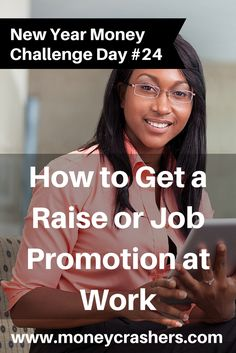 How to Get a Raise or Job Promotion at Work http://www.moneycrashers.com/get-raise-job-promotion-work/