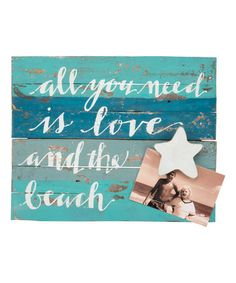 Another great find on #zulily! Blue & Aqua 'All You Need Is Love And The Beach' Photo Board #zulilyfinds