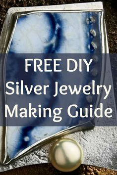 Learn how to make silver jewelry like a PRO in this FREE guide that includes step-by-step instructions, photos, and free jewelry projects! #jewelrymaking #silverjewelry #diyjewelry