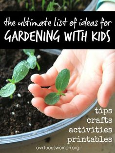 The Big List of Ideas for Gardening with Kids @ AVirtuousWoman.org