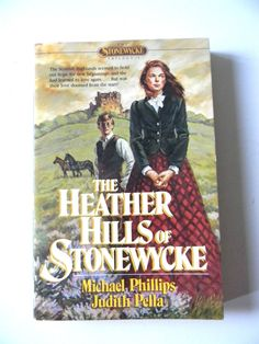 The Heather Hills of Stonewycke Michael Phillips Judith Pella Stonewycke Trilogy